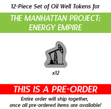 12-Piece Set of Oil Well Tokens for The Manhattan Project: Energy Empire (Kickstarter Pre-Order)